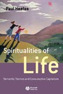 Spiritualities of Life - New Age Romanticism and Consumptive Capitalism