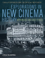 Explorations in New Cinema History - Approaches and Case Studies