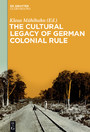 The Cultural Legacy of German Colonial Rule - Cultural Legacy of German Colonial Rule