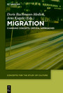 Migration - Changing Concepts, Critical Approaches