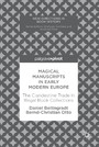 Magical Manuscripts in Early Modern Europe - The Clandestine Trade In Illegal Book Collections